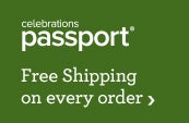 Celebrations Passport - Free Shipping on every order